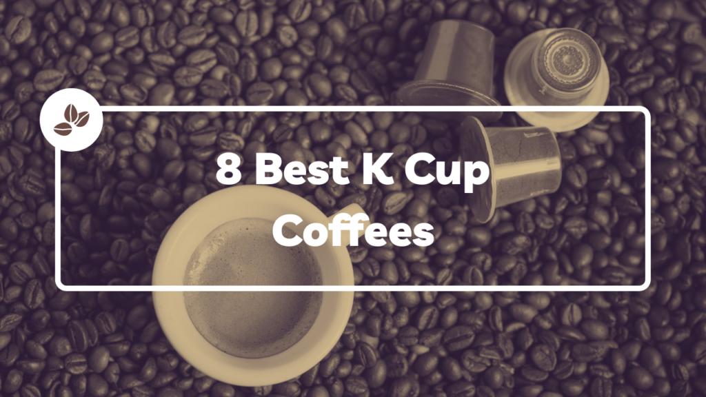Best K Cup Coffee